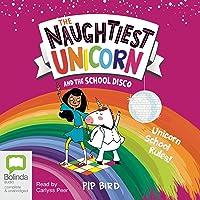 The Naughtiest Unicorn and the School Disco: The Naughtiest Unicorn, Book 3