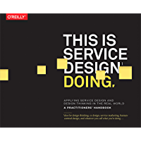 This Is Service Design Doing: Applying Service Design Thinking in the Real World (English Edition)