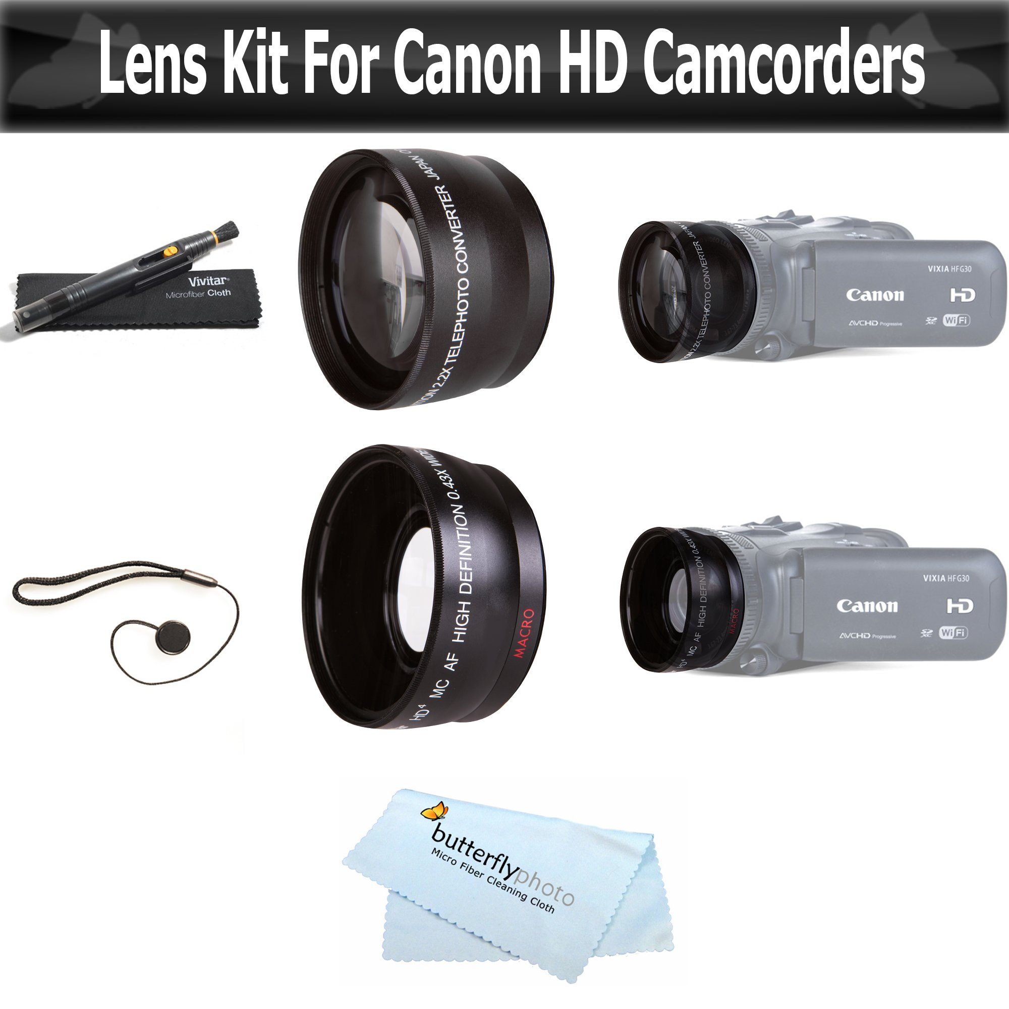 Wide Angle AND Telephoto Lens Kit For CANON VIXIA HF R82, HF R80, HF R800, HF R700, HF R72, HF R70 Camcorder Includes .43x Wide Angle Lens + 2.2x Telephoto Lens + Lens Pen Kit + Much More by ButterflyPhoto