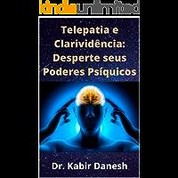 Telepatia e Clarividência: Desperte seus Poderes Psíquicos