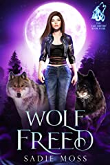 Wolf Freed: A Paranormal Shifter Romance (The Last Shifter Book 4) Kindle Edition