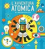 L'avventura atomica del professor Astro Gatto. Ediz. illustrata