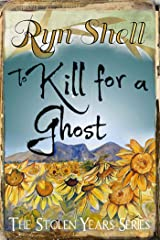 To Kill for a Ghost (Stolen Years Book 2) Kindle Edition