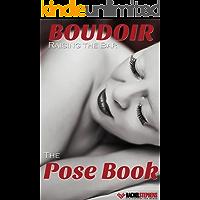 Boudoir: Raising the Bar The Pose eBook