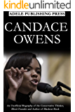 CANDACE OWENS: An Unofficial Biography of the Conservative Thinker, Blexit Founder and Author of Blackout Book