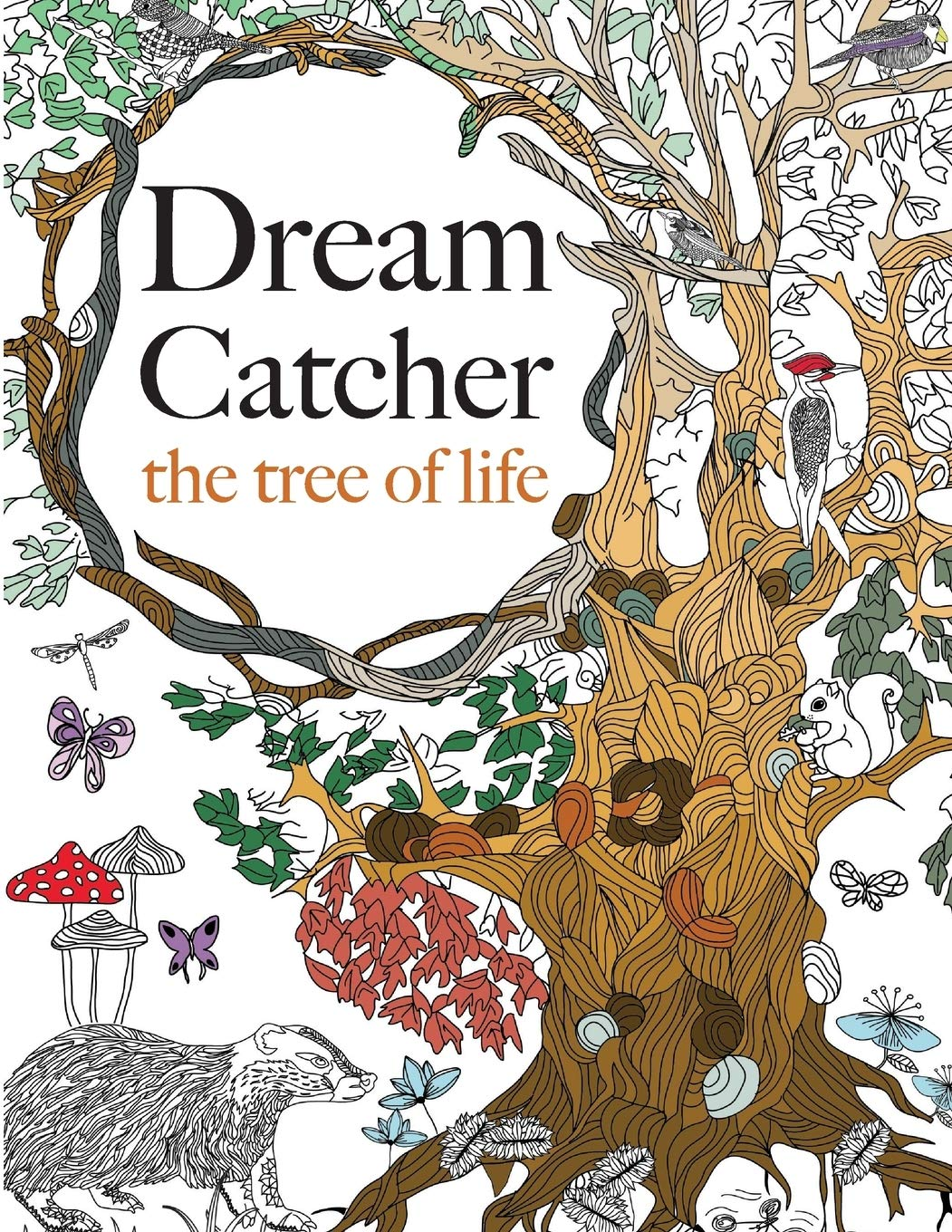 - Dream Catcher: The Tree Of Life: An Elaborate & Powerful Colouring