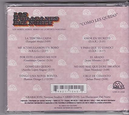 Los Huracanes Del Norte Como Les Quedo Los Huracanes Del Norte Amazon Com Music