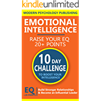 Emotional Intelligence: Build Stronger Relationships and Become an Influential Leader