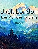 Der Ruf der Wildnis: Roman
