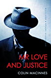 Mr Love and Justice (London Trilogy Book 3)