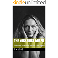 The Yorkshire Misfit: The Dales will never be the same again! (The laugh a day series - Book One 1)