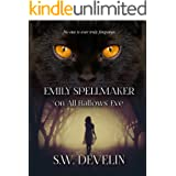 Emily Spellmaker on All Hallows' Eve (The Chronicles of Emily Spellmaker, in No Particular Order)