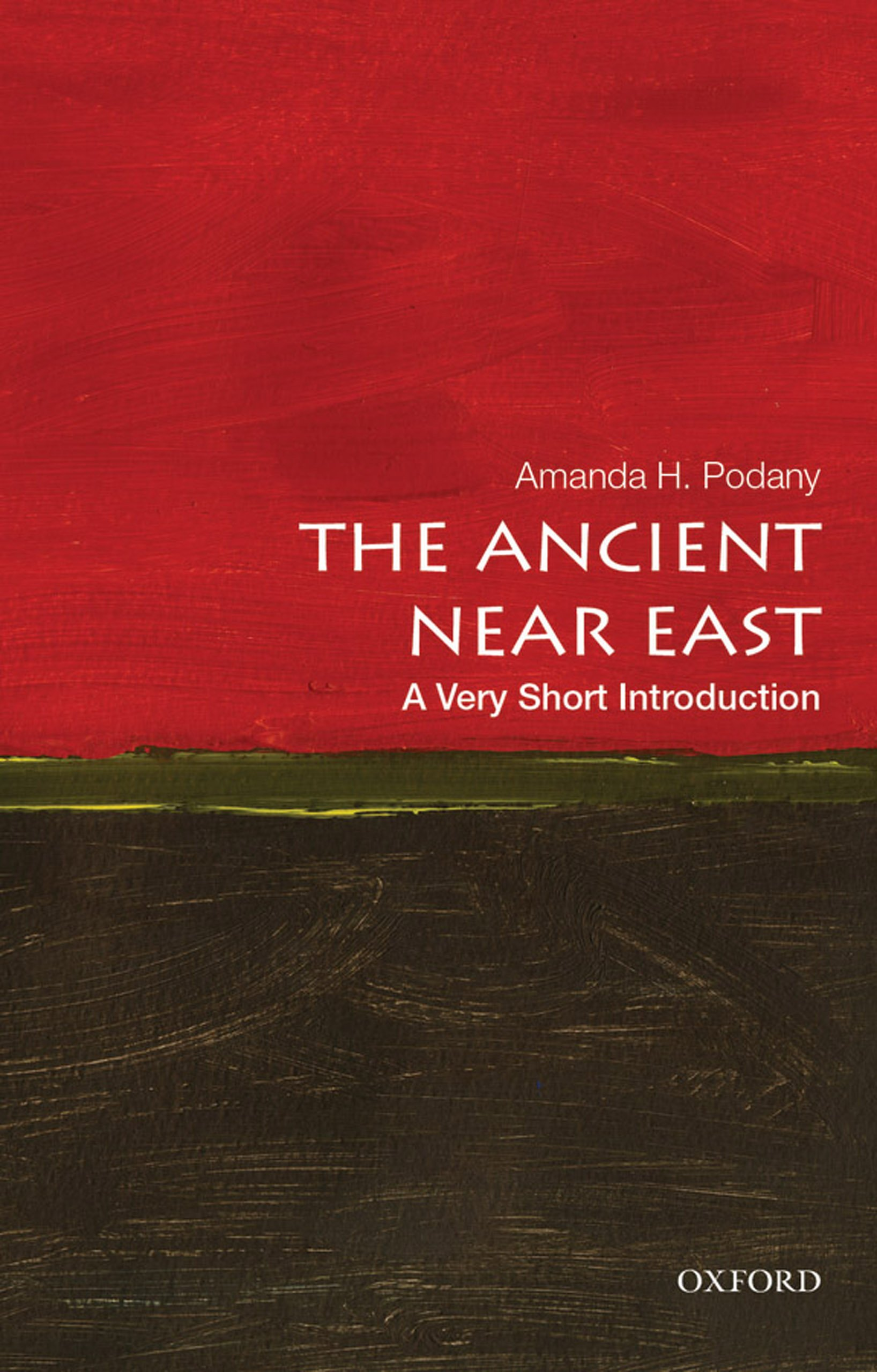 The Ancient Near East  A Very Short Introduction  Very Short Introductions   English Edition