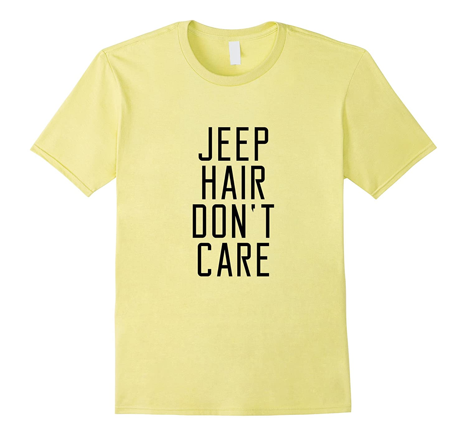 5b1abb930 Jeep Hair Dont Care funny saying novelty Women Girl T-shirt-RT ...