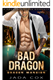 Bad Dragon: A Dragon Shifter Romance (Dragon Mansion Book 2)