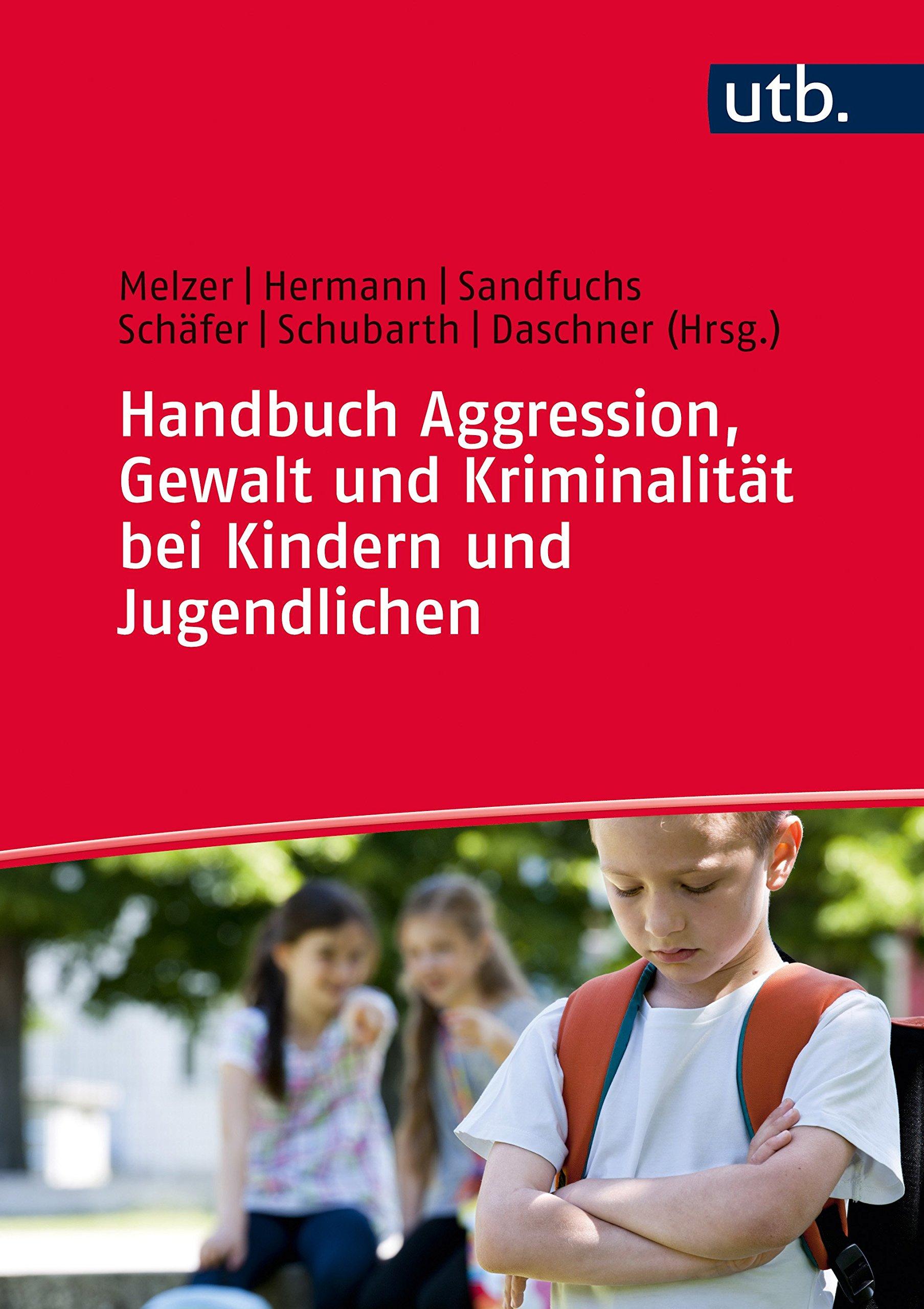 Handbuch Aggression Gewalt Und Kriminalität Bei Kindern Und Jugendlichen