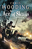 The Ace of Skulls (The Ketty Jay Book 4)