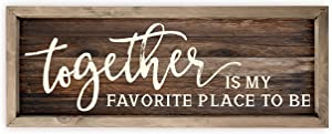 Together Is My Favorite Place To Be Rustic Wood Sign 7x19 (Brown with Frame)