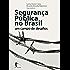 Segurança pública no Brasil: um campo de desafios
