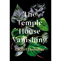 The Temple House Vanishing: 'Atmospheric, creepy, tense and utterly absorbing' Harriet Tyce (English Edition)