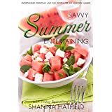 Savvy Summer Entertaining (Savvy Entertaining Book 3)