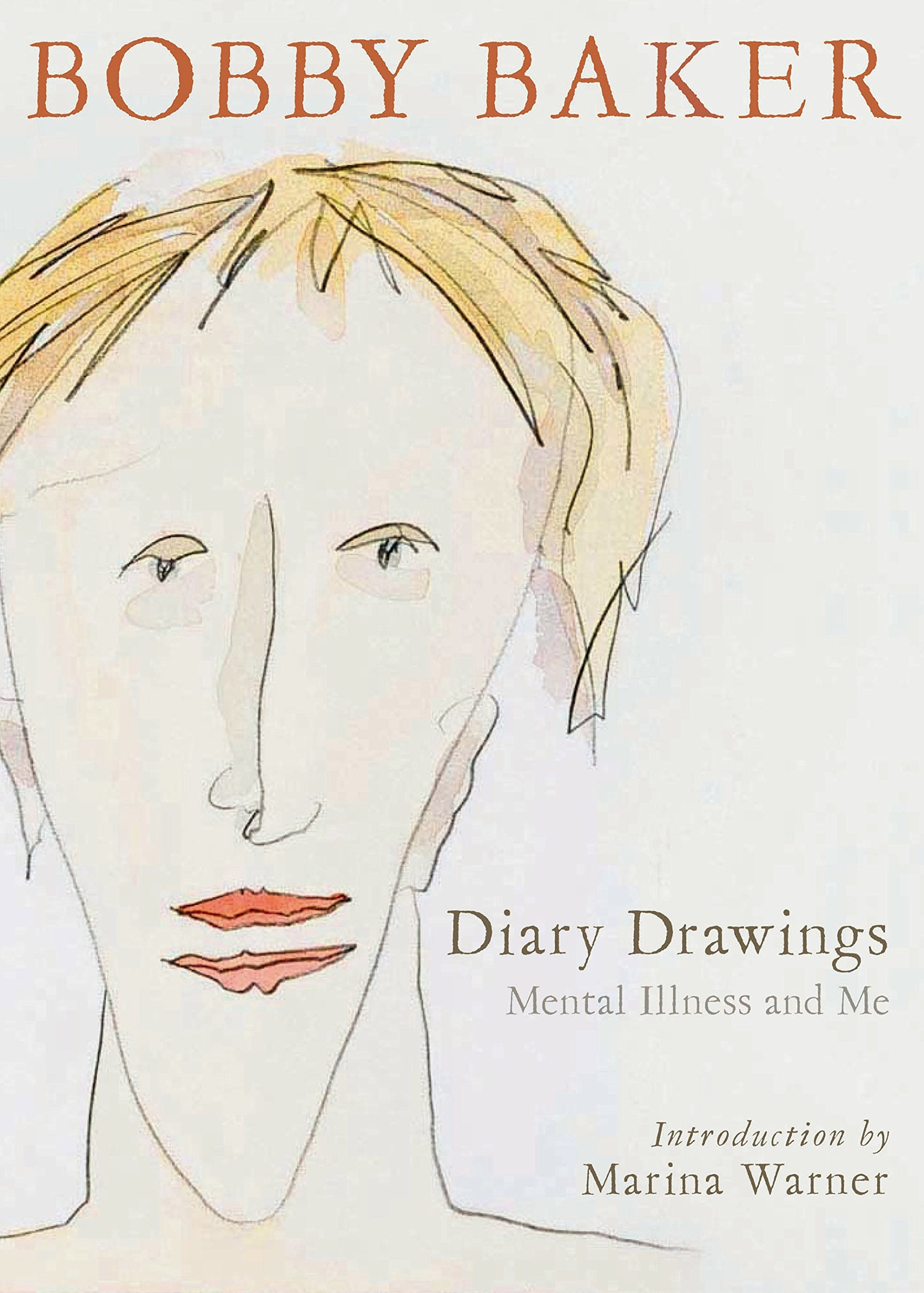 Diary Drawings Mental Illness And Me Baker Bobby 9781846683749 Amazon Com Books
