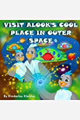 Visit Alook's Cool Place In Outer Space (Let's Explore the World Series) Kindle Edition