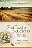 The Farmer's Daughter Romance Collection: Marty's Ride - A Time to Keep - Beyond Today - Myles from Anywhere - Letters…