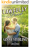 Lawfully Freed: Inspirational Christian Contemporary (Second Chance at Love, First Love, Soul Mate): A S.W.A.T. Lawkeeper Romance