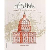 COMO LEER CIUDADES: Una guía de arquitectura urbana: