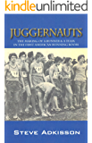 Juggernauts - The Making of A Runner & A Team in The First American Running Boom