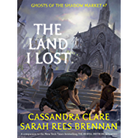 The Land I Lost (Ghosts of the Shadow Market Book 7) (English Edition)