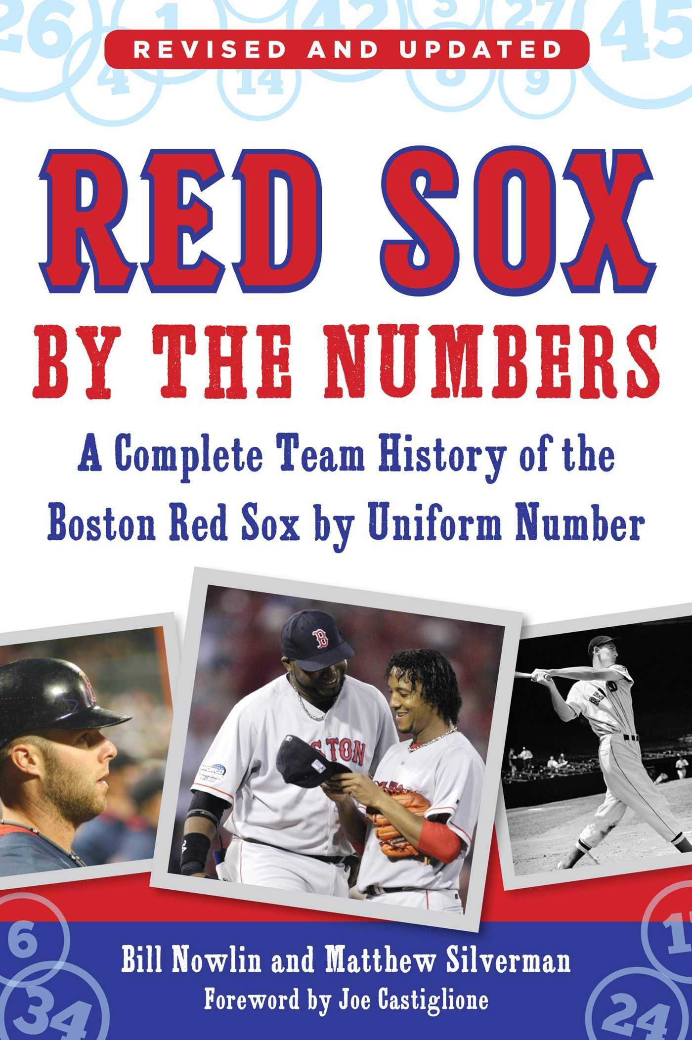 Red Sox by the Numbers A Complete Team History of the Boston Red Sox by Uniform Number