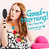 GOOD MORNING!Bossanova Mix ~Make Me Up~