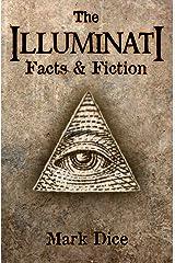 The Illuminati: Facts & Fiction Kindle Edition