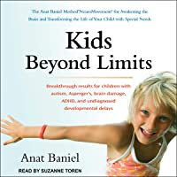 Kids Beyond Limits: The Anat Baniel Method for Awakening the Brain and Transforming the Life of Your Child with Special…