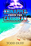 Kidnapped from the Caribbean: A Cannon and Sparks Adventure Novel (The Cannon and Sparks Adventure Series Book 1)