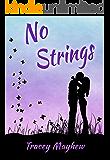 No Strings (A fun, flirty contemporary romance)