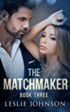 The Matchmaker: Book Three