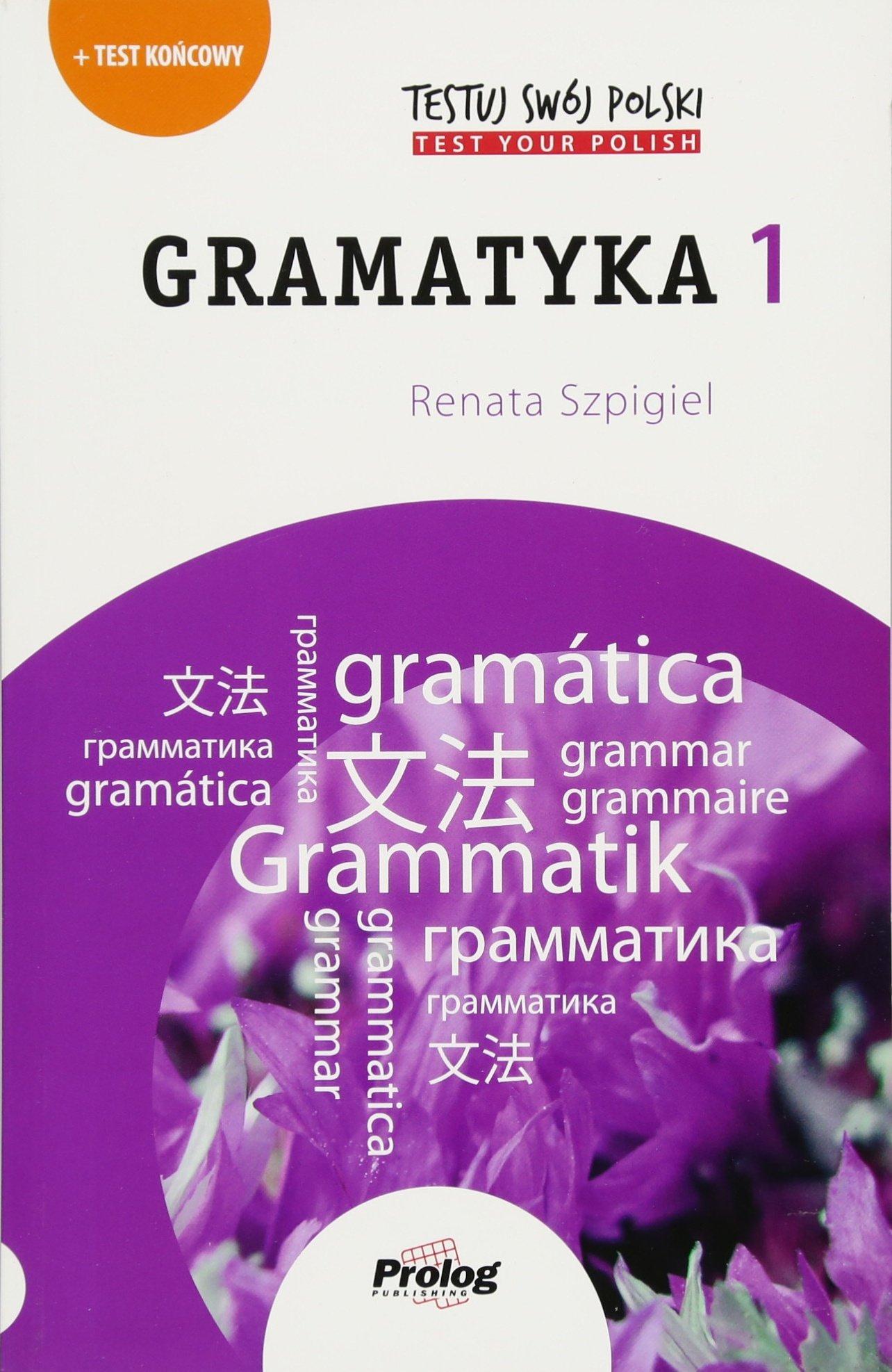 TESTUJ SWOJ POLSKI Gramatyka 1