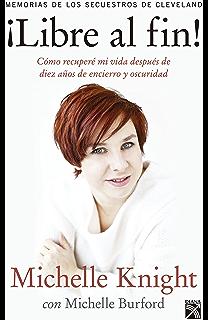 ¡Libre al fin!: Memorias de los secuestros de Cleveland (Spanish Edition)