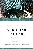 Christian Ethics: Four Views (Spectrum  Multiview Book Series)