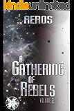 A Gathering of Rebels (2): Volume 2