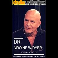 Dr. Wayne W. Dyer Book Reading Checklist Of All Dr. Wayne W. Dyer's Books: Convenient List of Dr. Wayne W. Dyer's Books Listed in Order For Best Reading (Book Reading Checklists 1) (English Edition)