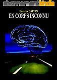 EN CORPS INCONNU