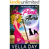 The Mystery of the Pink Aura: A Paranormal Cozy Mystery (A Witch's Cove Mystery Book 3)