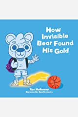 How Invisible Bear Found His Gold Kindle Edition