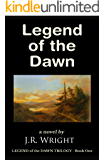 LEGEND of the DAWN [ The Epic Frontier Adventure of a Lifetime ]