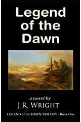 LEGEND of the DAWN [ The Epic Frontier Adventure of a Lifetime ] Kindle Edition