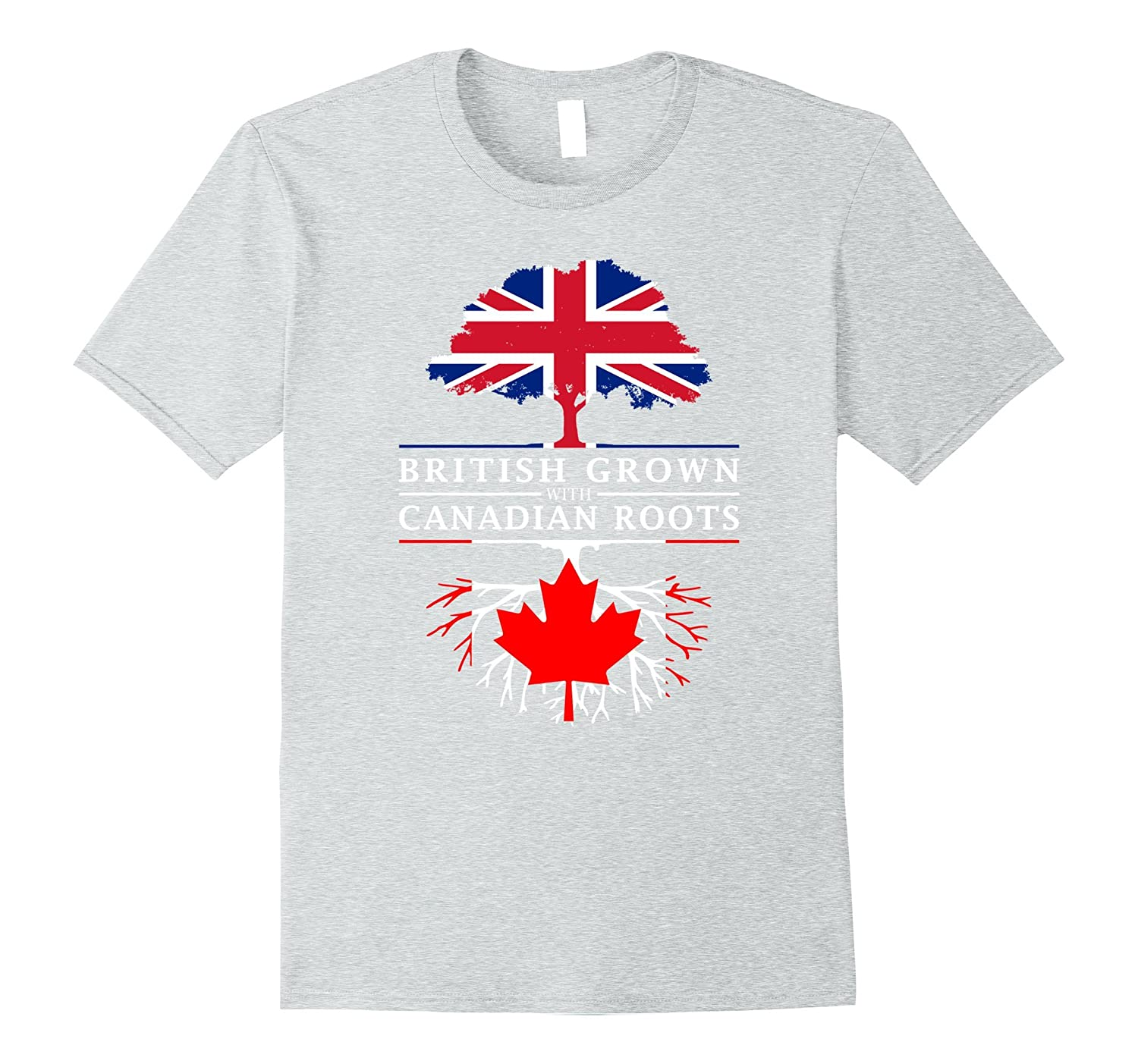 British Grown with Canadian Roots T-Shirt - Canada Shirt-CD